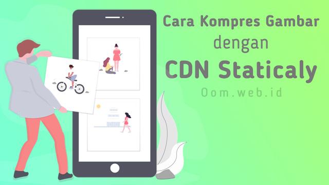 Cara Kompres Gambar dengan CDN Staticaly