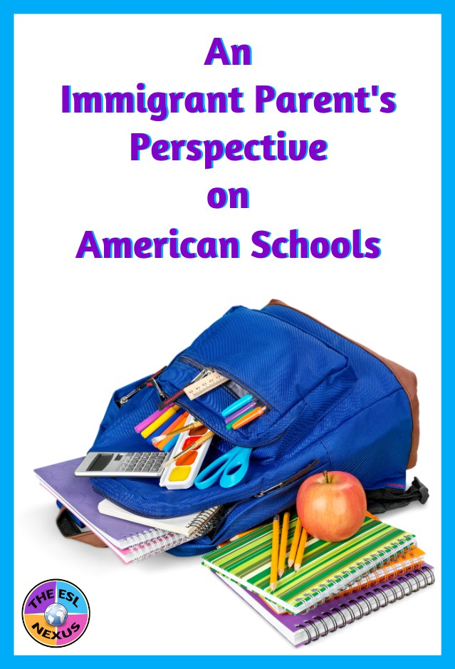 Find out about an immigrant parent's experience with American schools in this blog post | The ESL Nexus