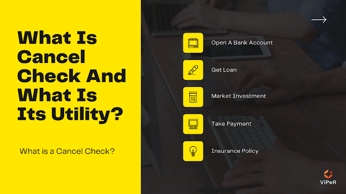 What Is Cancel Check And What Is Its Utility?