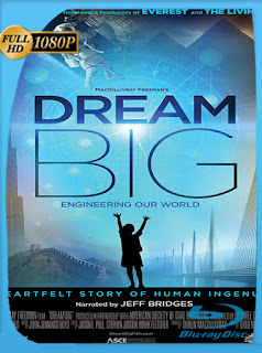 Dream Big: Engineering Our World (2017) HD [1080p] Latino [GoogleDrive] SilvestreHD