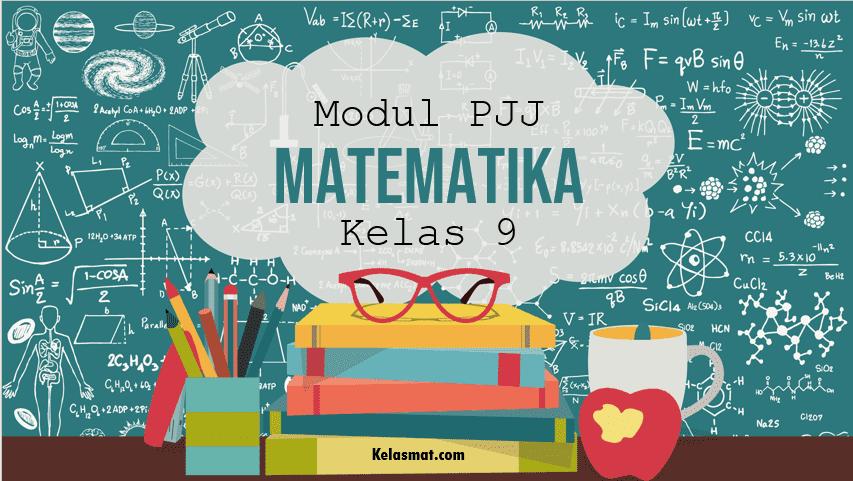 Modul Matematika untuk Pembelajaran Jarak Jauh Kelas 9