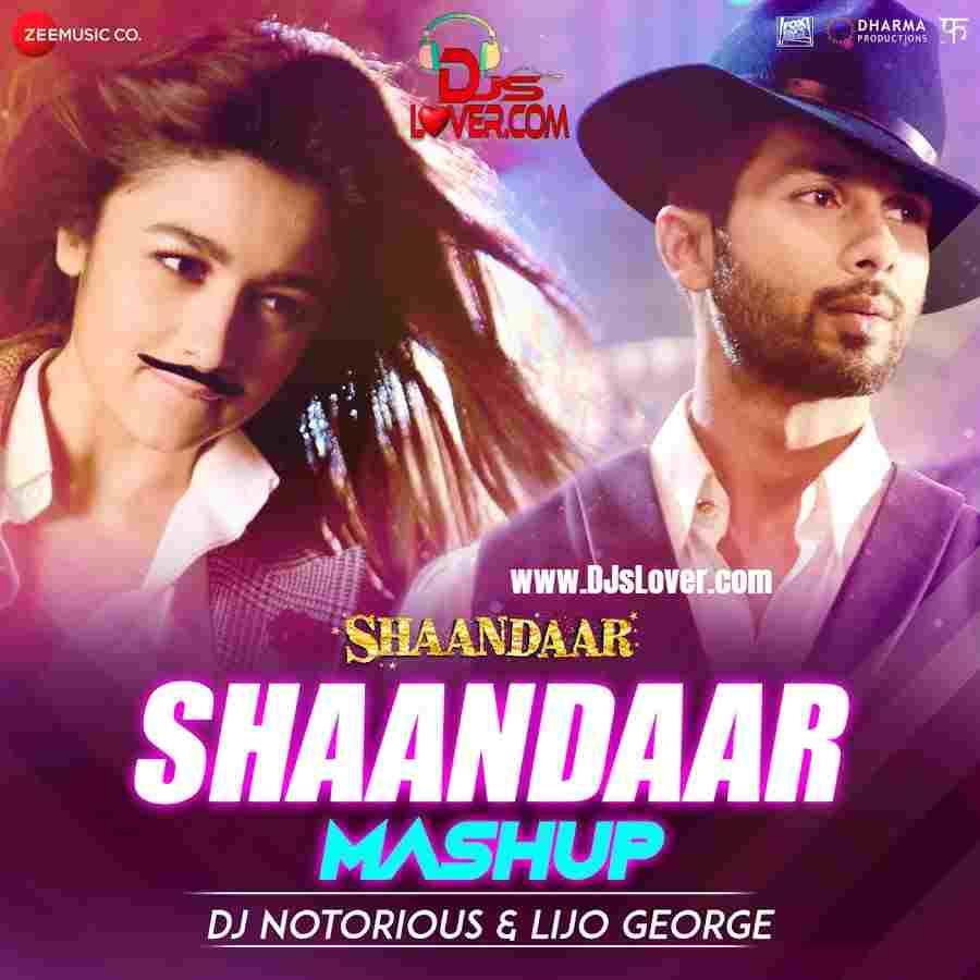 Shaandaar Mashup DJ Notorious x DJ Lijo mp3 download