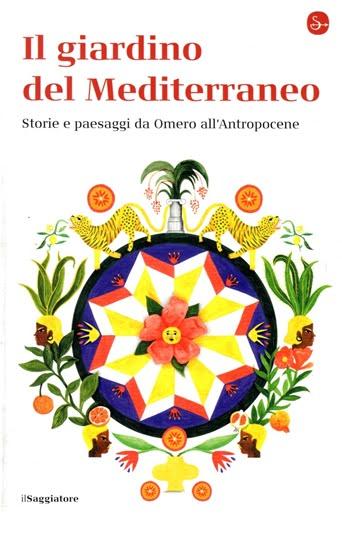 """Al #MeTe, presentazione del libro di Giuseppe Barbera """"Il Giardino del Mediterraneo. Storie e paesaggi da Omero all'Antropocene"""