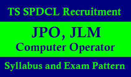 /2019/09/ts-spdcl-junior-lineman-jpo-jao-jr-computer-operator-eligibility-qualifications-exam-pattern-syllabus-download.html