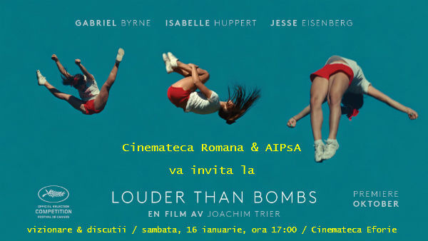 cineclubul psihanalitic louder than bombs aipsa cinemateca romana