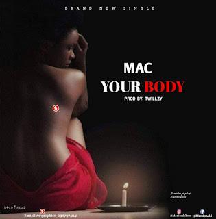 Music : MAC - Your Body