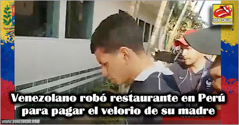 Venezolano robó restaurante en Perú para pagar el velorio de su madre
