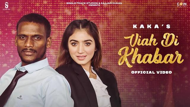 Kaka - Viah Di Khabar - ( Mp3 Song Download  - 320kbps