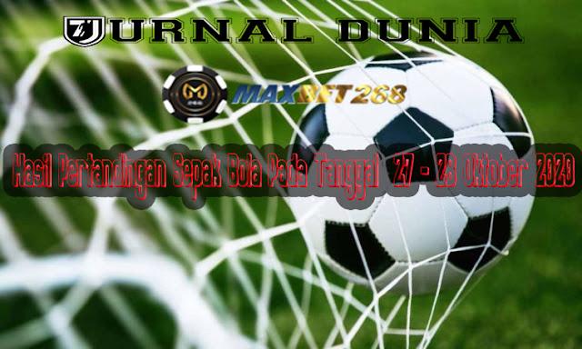 Hasil Pertandingan Sepakbola Tanggal 27 - 28 Oktober 2020