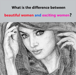 What is the difference between beautiful women and exciting women