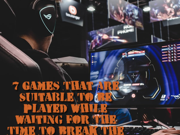 7 Games That Are Suitable To Be Played While Waiting For The Time To Break The Fast