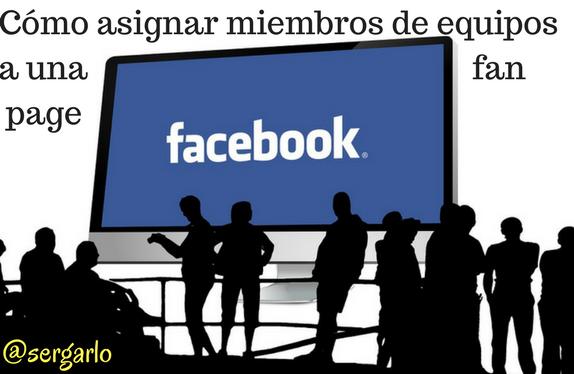 Redes Sociales, Social Media, Facebook, Fan page, Miembros, Asignar