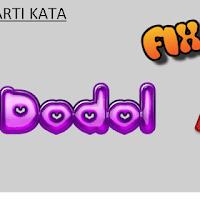 Apa Arti Kata KZL, FIX dan DODOL (Bahasa Gaul)