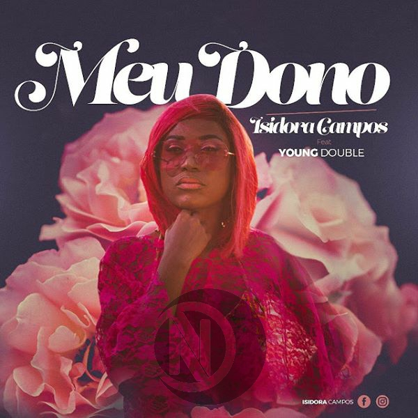 Isidora Campos ft Young Double - Meu Dono |Download Mp3