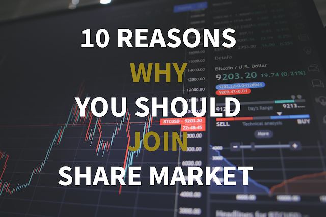 10 REASONS WHY YOU SHOULD JOIN SHARE MARKET