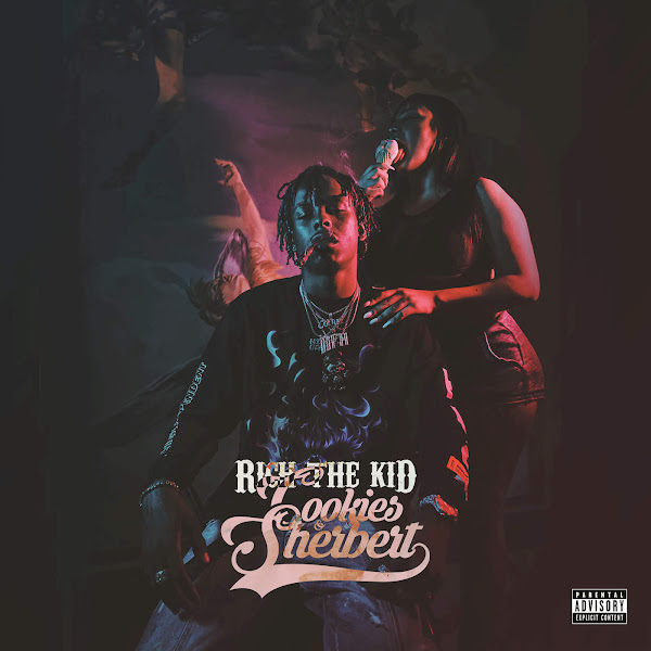 Rich The Kid - Cookies & Sherbert - Single Cover
