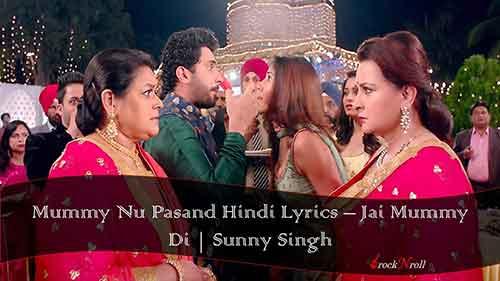 Mummy-Nu-Pasand-Hindi-Lyrics-Jai-Mummy-Di