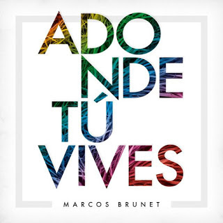 Descarga el disco Adonde Tú Vives de Marcos Brunet.