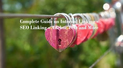 Complete Guide on Internal Linking - SEO Linking - Anchor Text and More