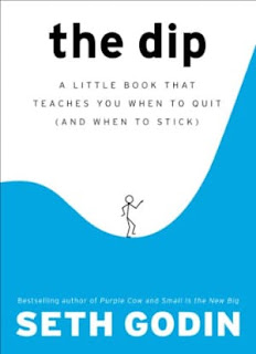 The Creative Curve: The Dip: A Little Book That Teaches You When to Quit