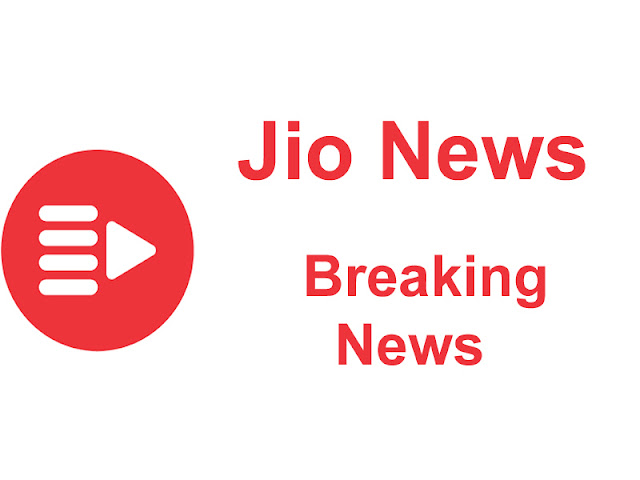 Jio News, Jio news app, jio tv, jio app, reliance jio news update, jio news apk, jio news app for pc, jio news app free download, jio news website, jio magazine for desktop, jionewspaper online, jio news paper pdf,