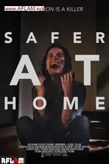 فيلم Safer at Home 2021 مترجم اون لاين