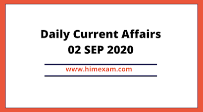 Daily Current Affairs 02 SEP 2020