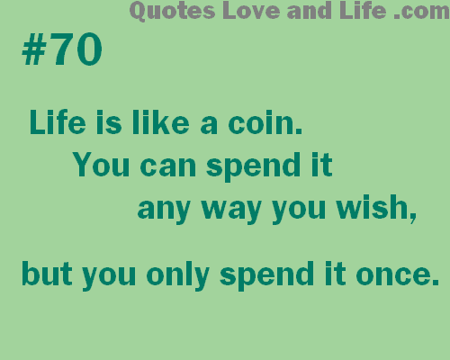 Its All About Quotes Life Is Like A Coin