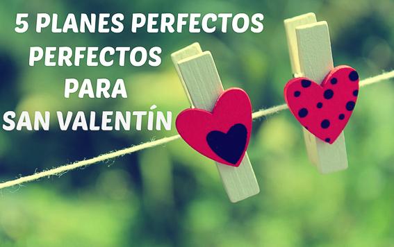 5 planes perfectos para San Valentin