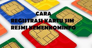 Awas Diblokir! Wajib Daftar Ulang Kartu Seluler, Ini Cara Registrasi Kartu SIM Resmi Kemenkominfo