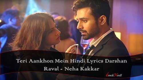 Teri-Aankhon-Mein-Hindi-Lyrics-Darshan-Raval-Neha-Kakkar
