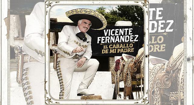 """Vicente Fernández alista su nueva producción discografica con su sencillo """"El Caballo de mi Padre"""""""