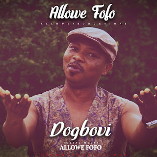 Allowe Fofo - Dogbovi Video