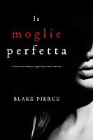 Recensione: La moglie perfetta - Blake Pierce