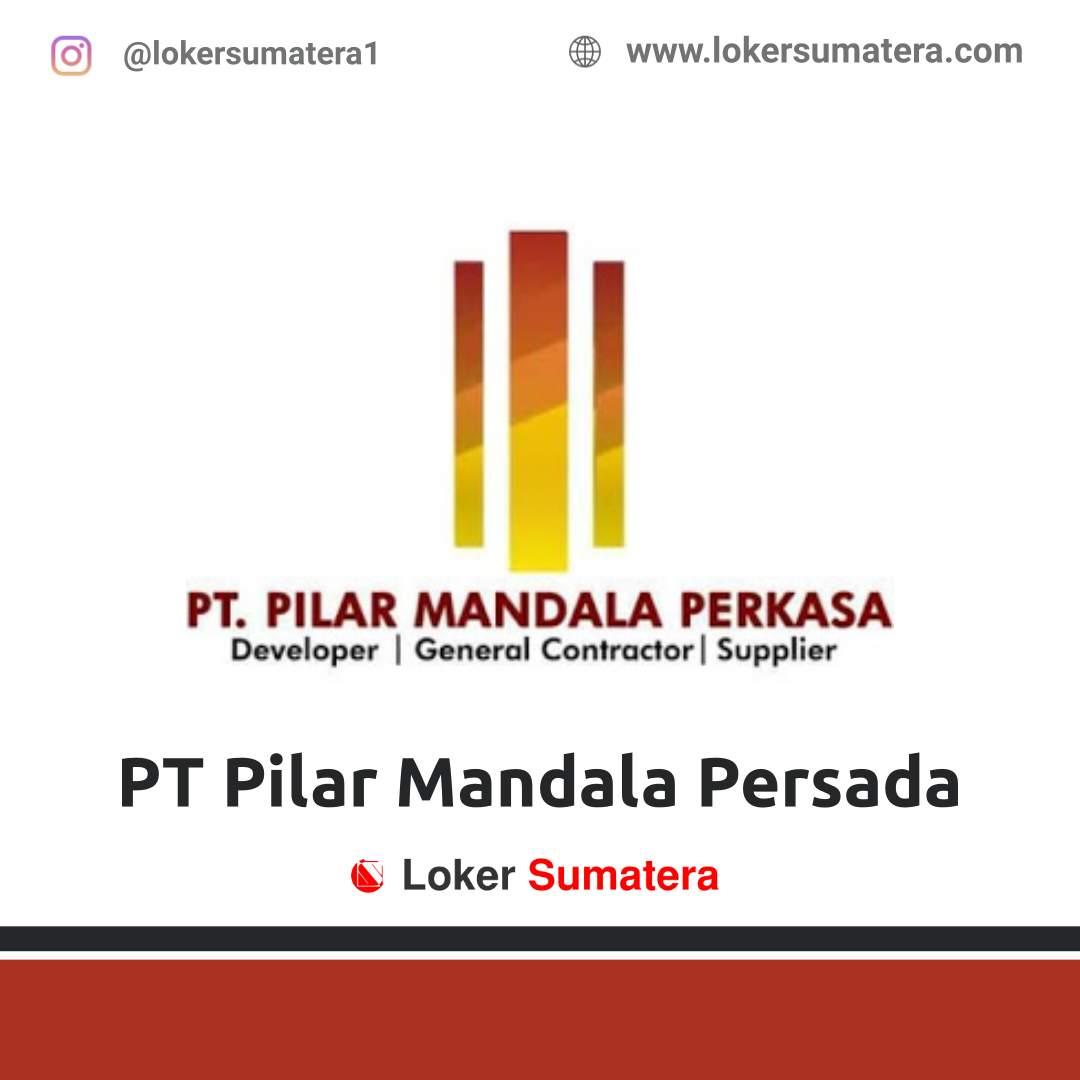 Lowongan Kerja Pekanbaru: PT Pilar Mandala Persada (PMP) Agustus 2020