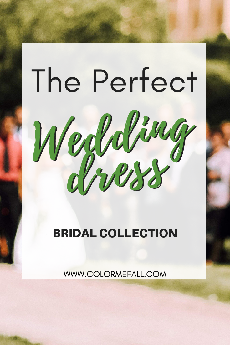 The Perfect Wedding Dress - Bridal Collection