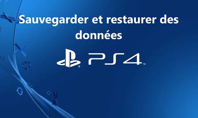 Sauvegarder et restaurer des données sur PlayStation 4