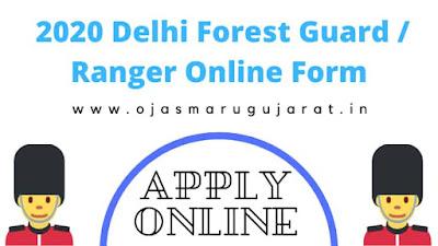 Online Form 2020 Delhi Forest Guard / Ranger.