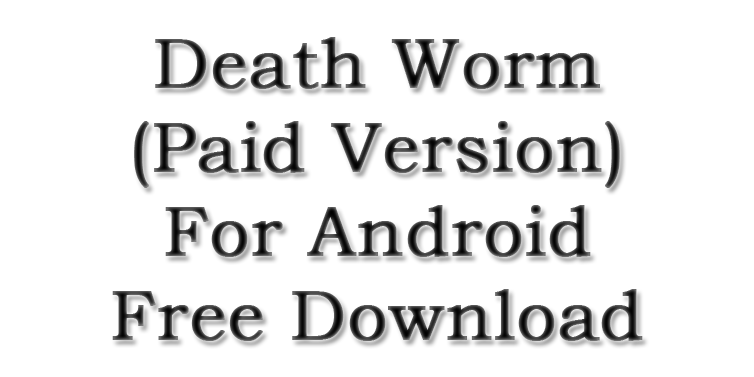 Death-Worm-Paid-Version-For-Android-Free-Download