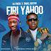 [Music] Lil Frosh x Small Doctor – Firi Yahoo