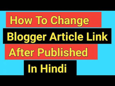 How-To-Change-Blogger-URL-After-Publish-Article-Without-Losing-traffic