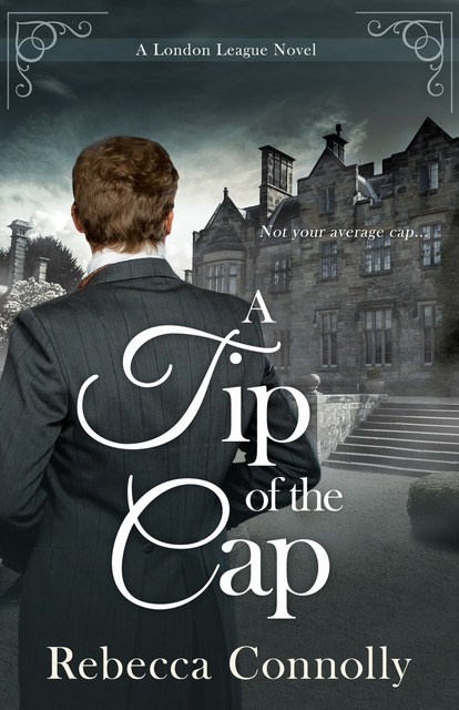 A Tip of the Cap (London League Book 3) by Rebecca Connolly