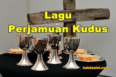 Daftar Lagu Rohani Untuk Perjamuan Kudus
