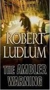 The Ambler Warning by Robert Ludlum Book Review