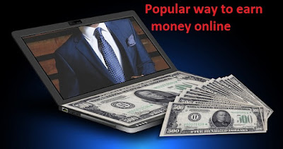 How to earn money online, Popular way to earn money online