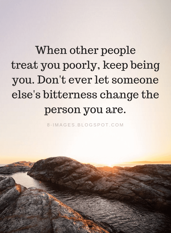 Dealing With Negative People Quotes When Other People Treat You