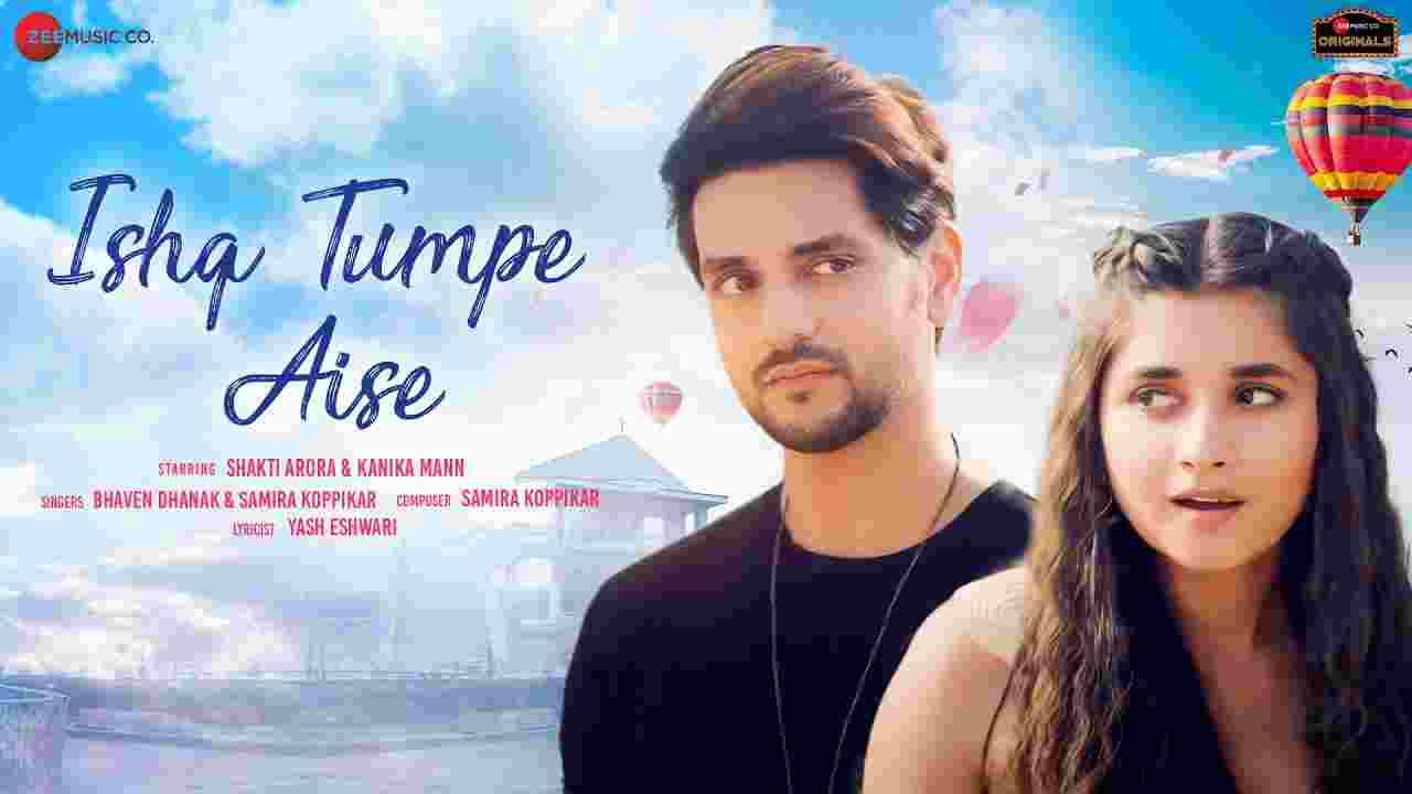 Ishq tumpe aise lyrics in Hindi Bhaven Dhanak x Samira Koppikar Hindi Song
