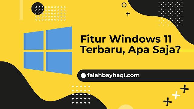 Fitur Windows 11 Terbaru, Apa Saja?