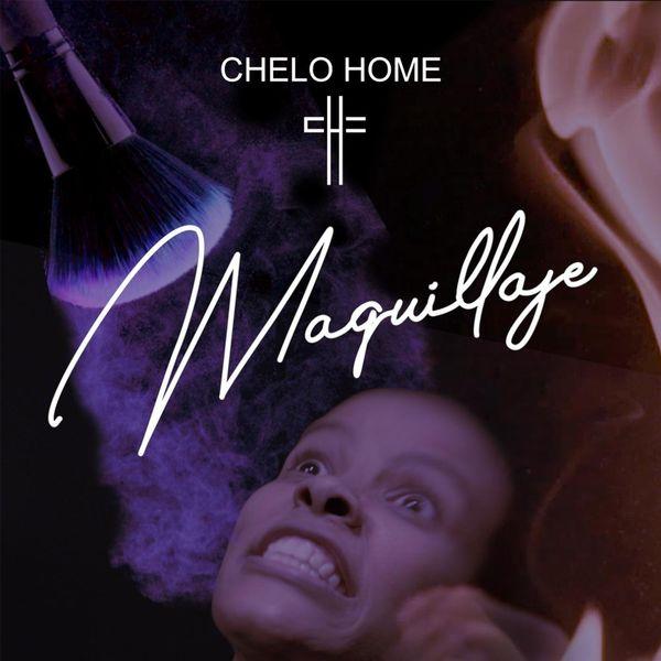 Chelo Home – Maquillaje (Single) 2021 (Exclusivo WC)