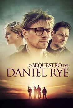 O Sequestro de Daniel Rye Torrent - WEB-DL 1080p Dual Áudio